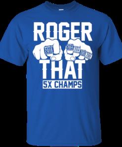 image 688 247x296px Roger That 5x Champs Brady Rrolls Goodell T Shirts
