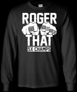 image 689 247x296px Roger That 5x Champs Brady Rrolls Goodell T Shirts