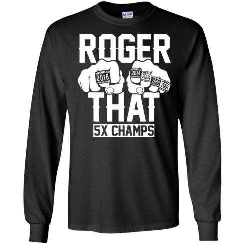 image 689 490x490px Roger That 5x Champs Brady Rrolls Goodell T Shirts