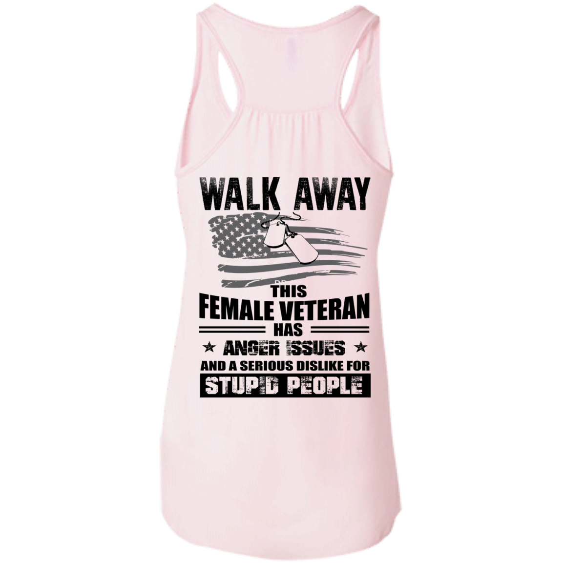 image 69px Walk Away This Female Veteran Has Anger Issues For Stupid People T Shirts