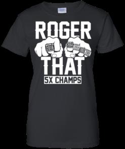 image 695 247x296px Roger That 5x Champs Brady Rrolls Goodell T Shirts