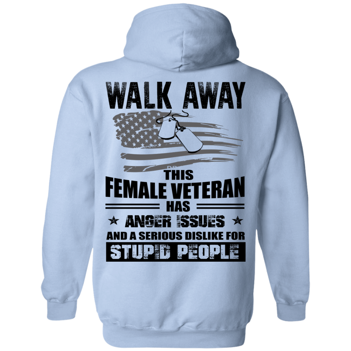 image 72px Walk Away This Female Veteran Has Anger Issues For Stupid People T Shirts
