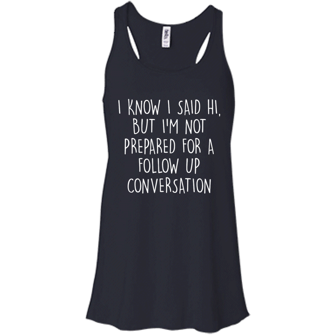 image 749px I Know I Said Hi But I'm Not Prepared For A Follow Up Conversation T Shirts, Hoodies