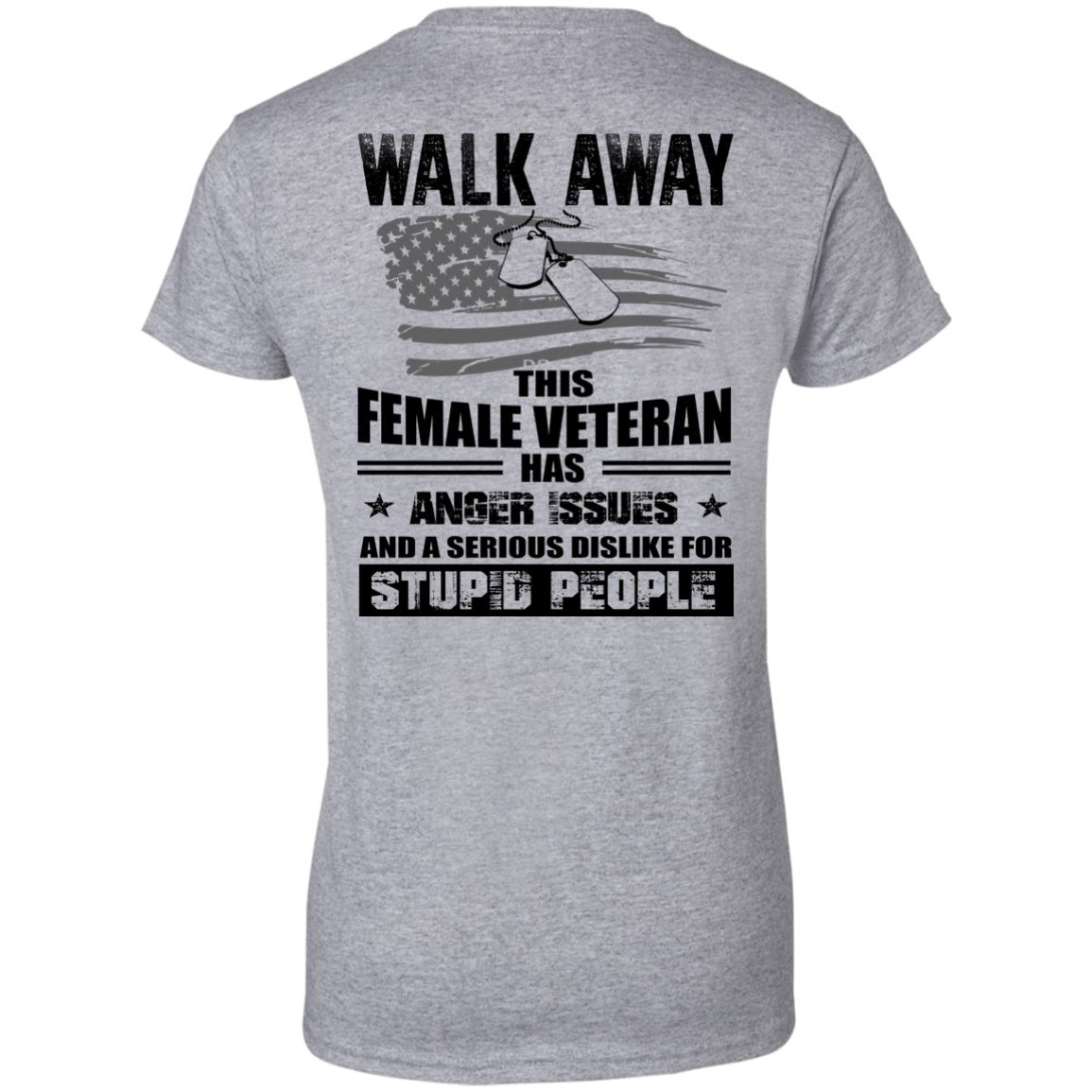 image 76px Walk Away This Female Veteran Has Anger Issues For Stupid People T Shirts