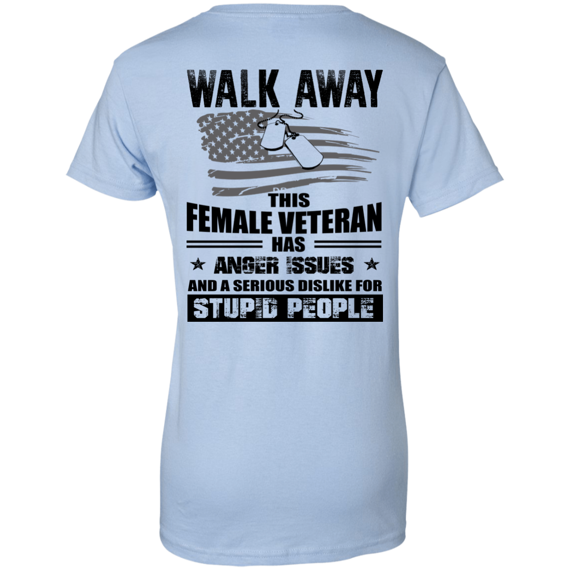 image 78px Walk Away This Female Veteran Has Anger Issues For Stupid People T Shirts