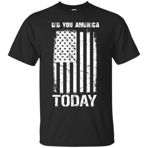 image 826 490x490px Did You America Today T Shirts, Hoodies, Tank Top