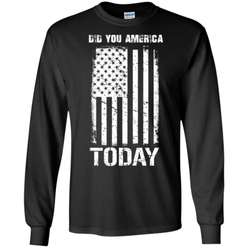 image 829 490x490px Did You America Today T Shirts, Hoodies, Tank Top