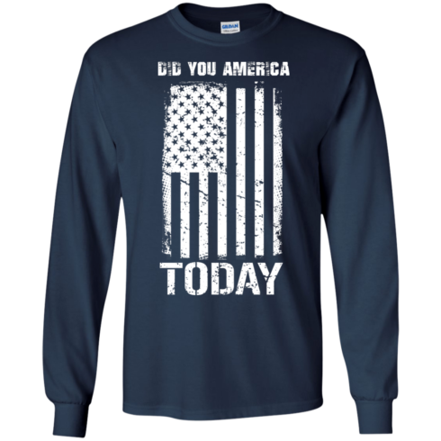 image 830 490x490px Did You America Today T Shirts, Hoodies, Tank Top