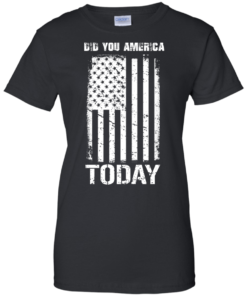image 835 247x296px Did You America Today T Shirts, Hoodies, Tank Top