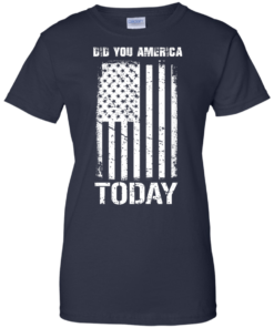 image 836 247x296px Did You America Today T Shirts, Hoodies, Tank Top
