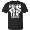 image 838 100x100px Roger That 5x Champs Brady Rrolls Goodell T Shirts