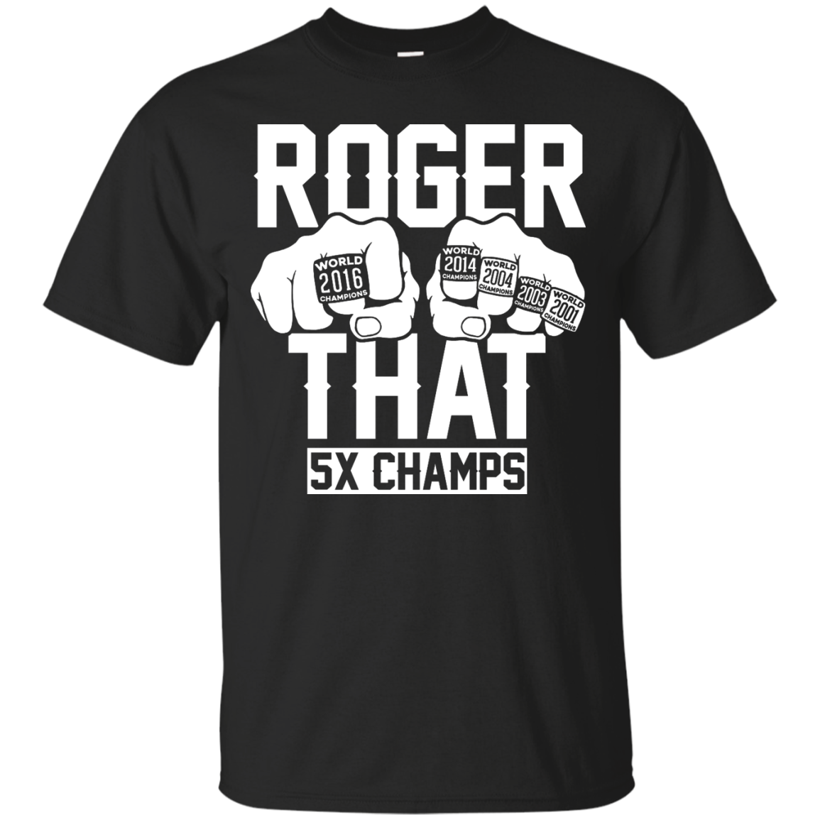 image 838px Roger That 5x Champs – Brady Trolls Goodell T Shirts