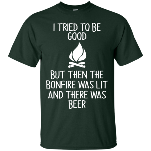 image 863 490x490px I Tried To Be Good But Then The Bonfire Was Lit T Shirts, Hoodies