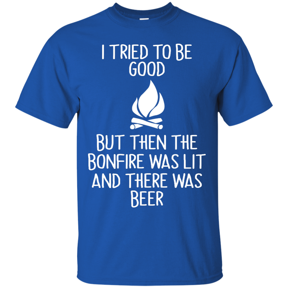 image 864px I Tried To Be Good But Then The Bonfire Was Lit T Shirts, Hoodies