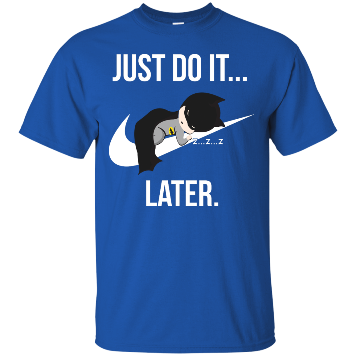 image 983px Just Do It Later – Batman T Shirt, Hoodies, Tank Top