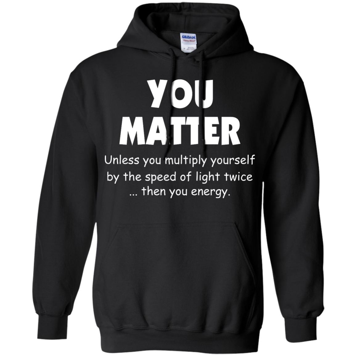 image 994px You Matter Unless You Multiply Yourself By The Speed Of Light Twice T Shirts