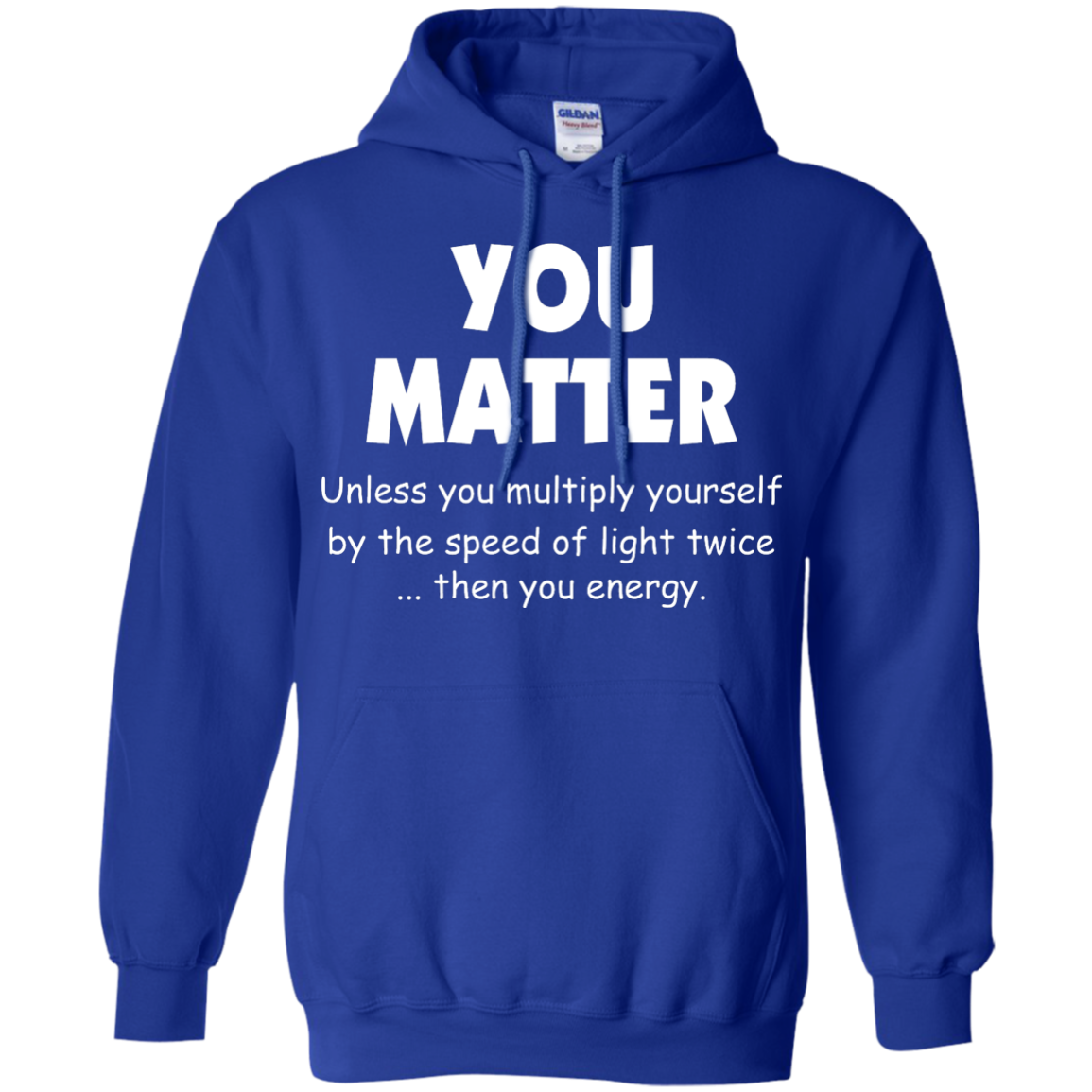 image 995px You Matter Unless You Multiply Yourself By The Speed Of Light Twice T Shirts