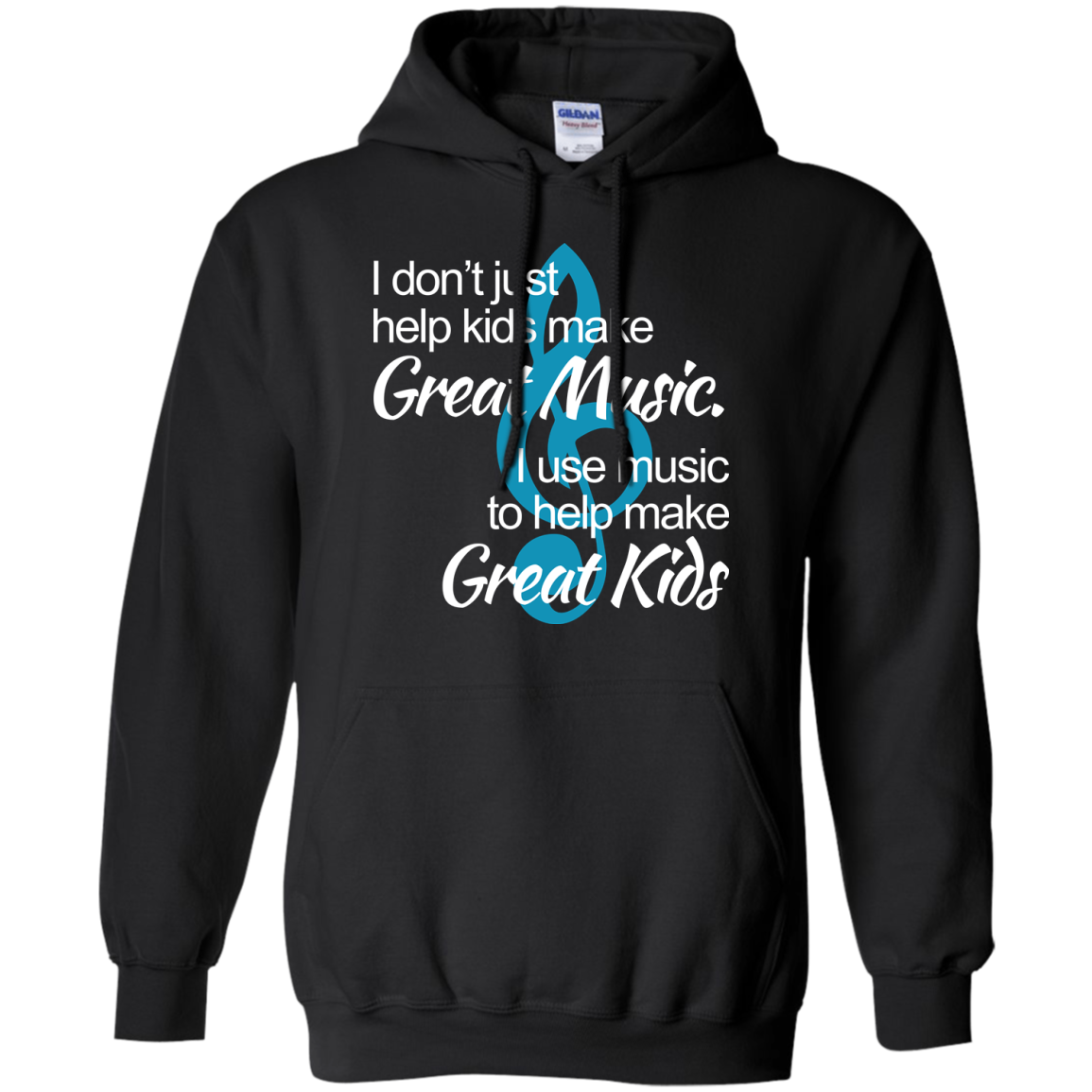 image 1006px I don't just help kids make great music I use music to help make great kids t shirts, hoodies