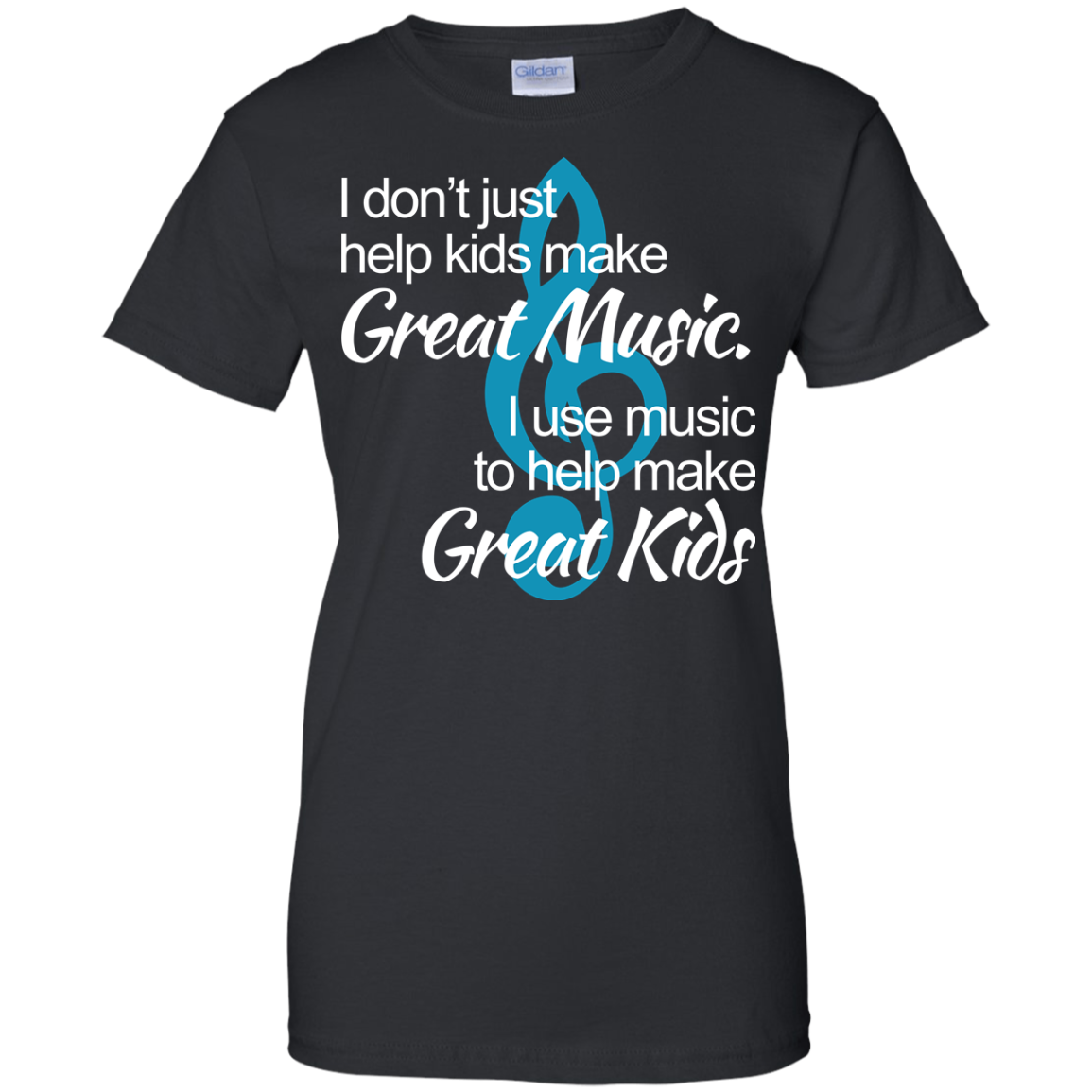 image 1008px I don't just help kids make great music I use music to help make great kids t shirts, hoodies