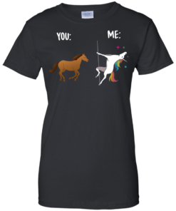 image 1016 247x296px You and Me Unicorn: You are a horse, I'm an Unicorns T Shirts, Tank Top