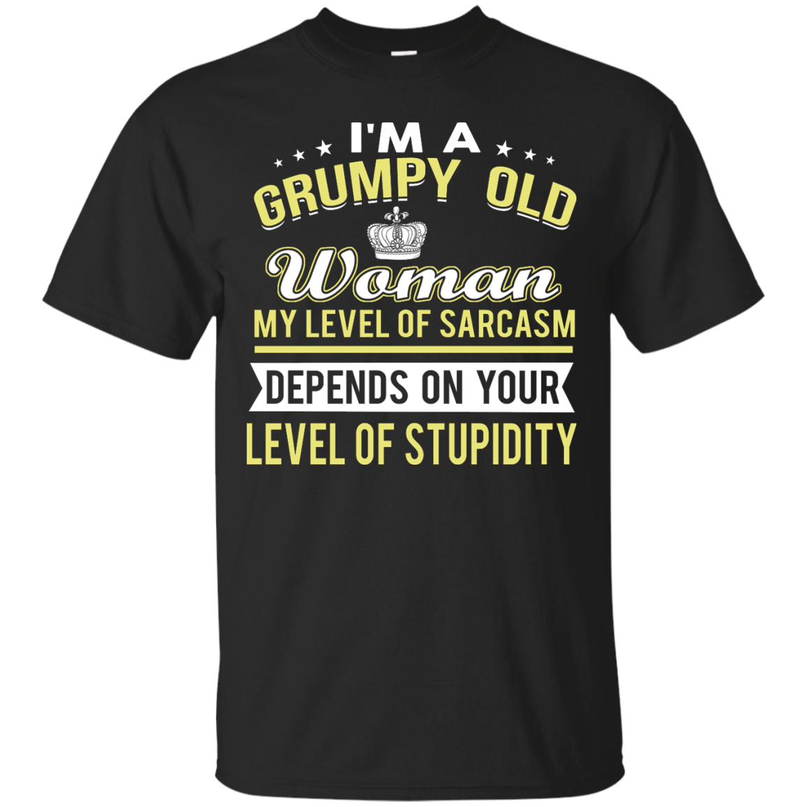image 1018px I'm a grumpy old woman my level of sarcasm depends on your level of stupidity t shirts