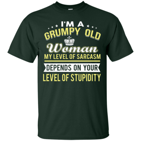 image 1019 490x490px I'm a grumpy old woman my level of sarcasm depends on your level of stupidity t shirts