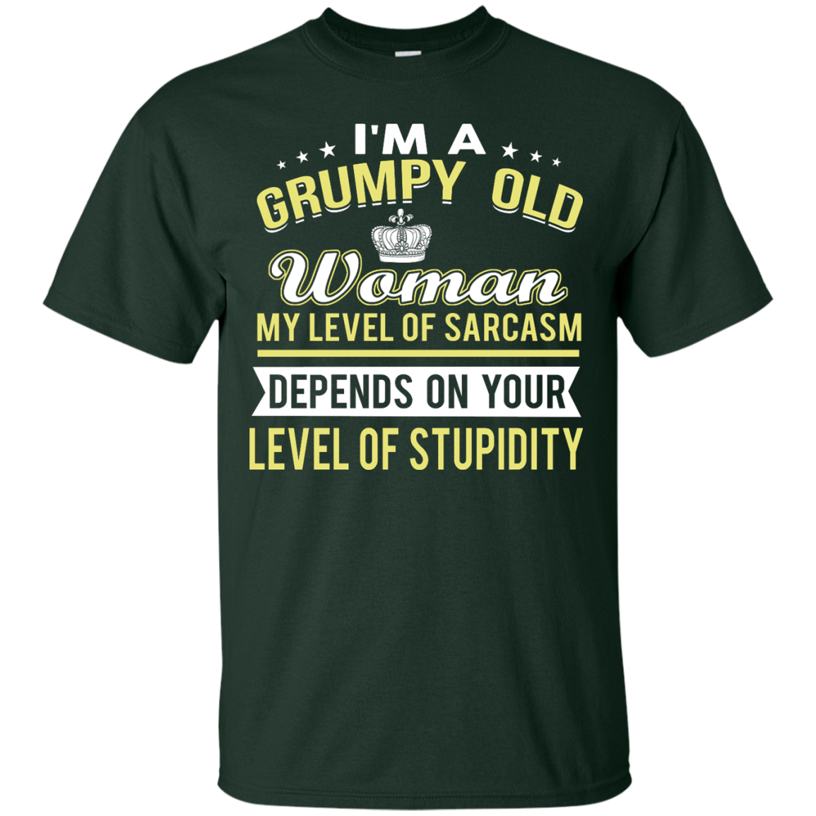 image 1019px I'm a grumpy old woman my level of sarcasm depends on your level of stupidity t shirts