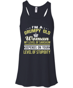 image 1020 247x296px I'm a grumpy old woman my level of sarcasm depends on your level of stupidity t shirts