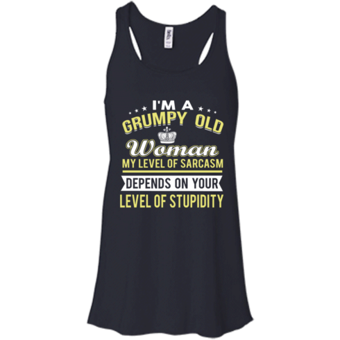 image 1020 490x490px I'm a grumpy old woman my level of sarcasm depends on your level of stupidity t shirts