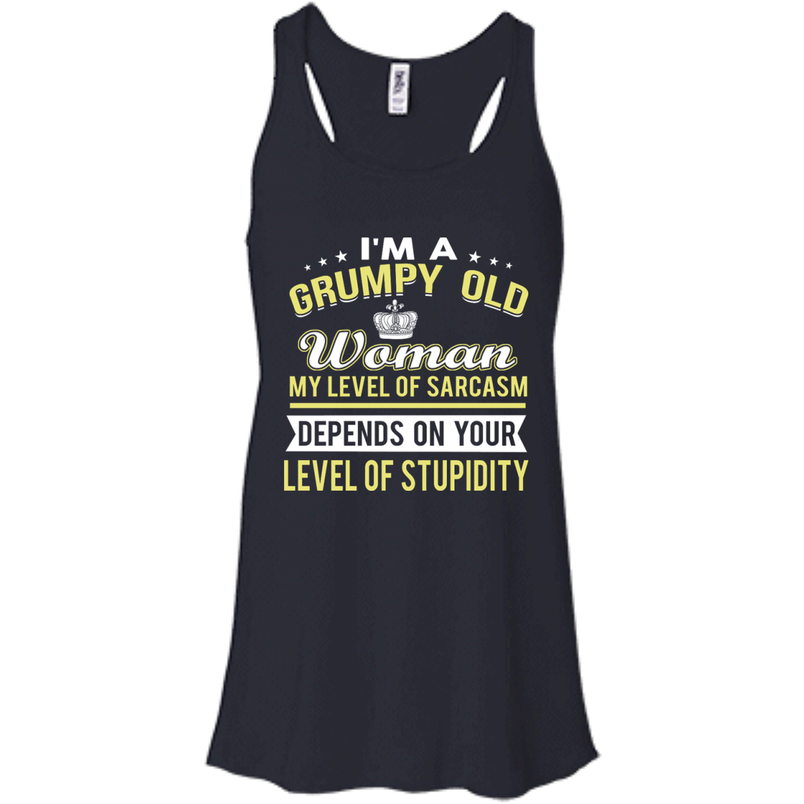 image 1020px I'm a grumpy old woman my level of sarcasm depends on your level of stupidity t shirts