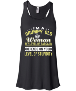 image 1021 247x296px I'm a grumpy old woman my level of sarcasm depends on your level of stupidity t shirts