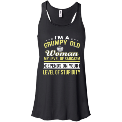 image 1021 490x490px I'm a grumpy old woman my level of sarcasm depends on your level of stupidity t shirts