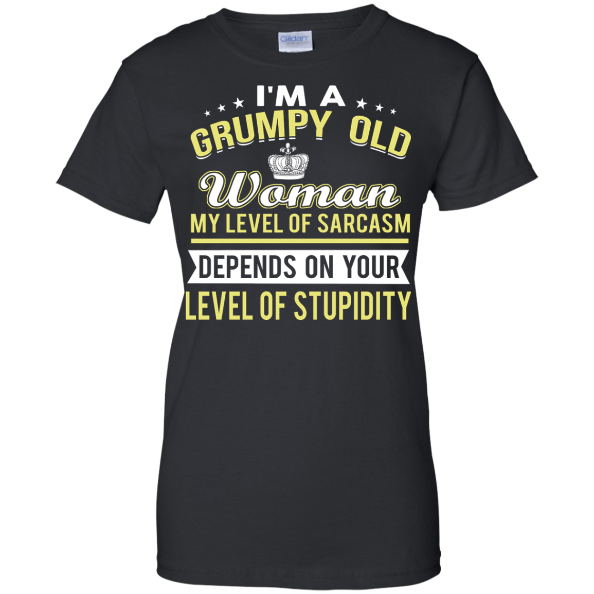 image 1024px I'm a grumpy old woman my level of sarcasm depends on your level of stupidity t shirts