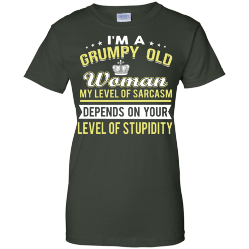 image 1025 490x490px I'm a grumpy old woman my level of sarcasm depends on your level of stupidity t shirts