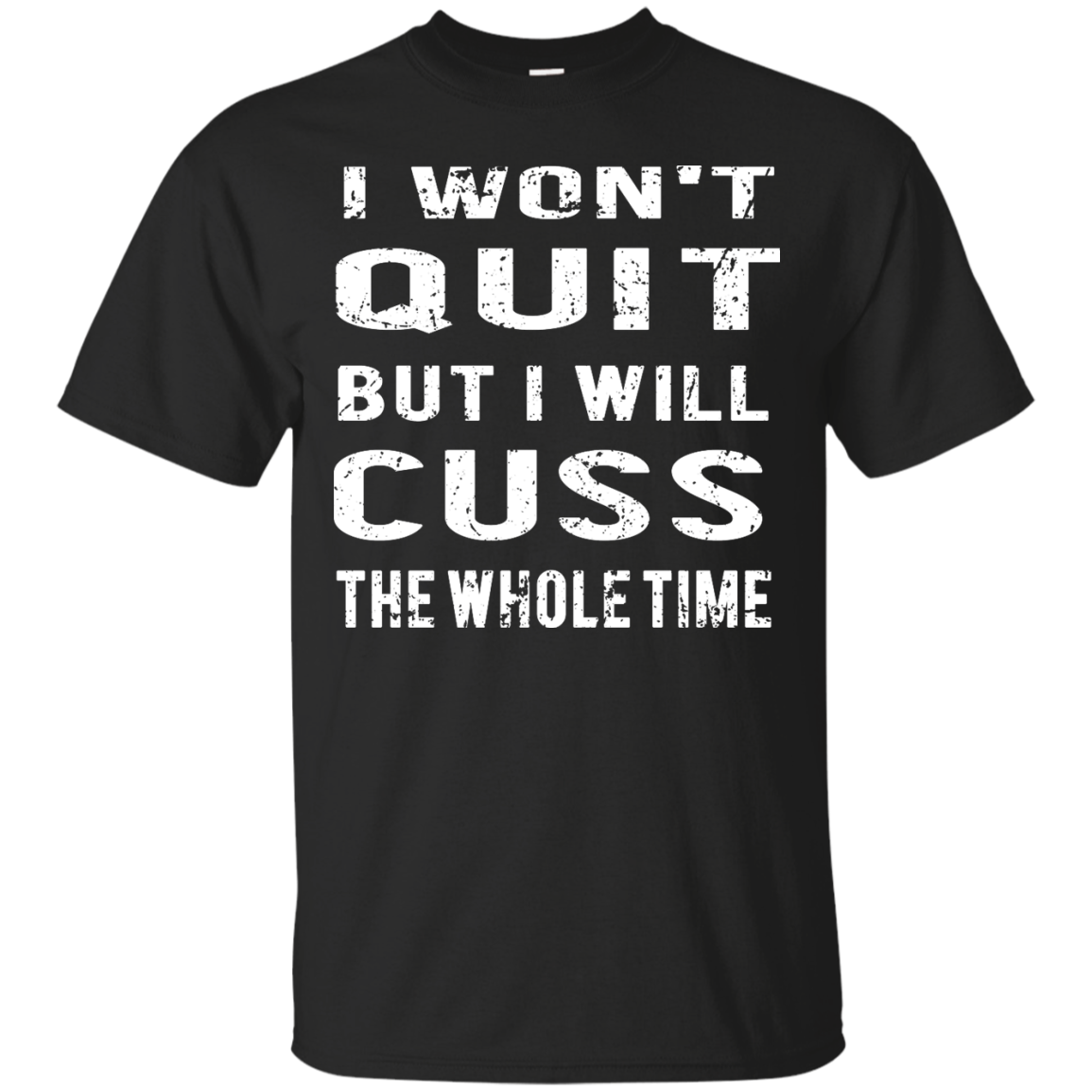 image 1026px I Won't Quit But I Will Cuss the Whole Time T Shirts, Hoodies