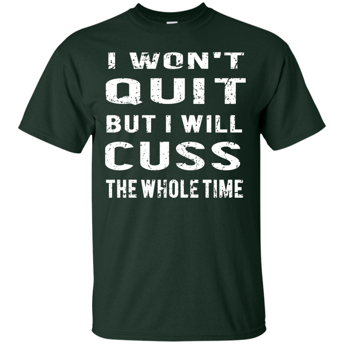 image 1027px I Won't Quit But I Will Cuss the Whole Time T Shirts, Hoodies