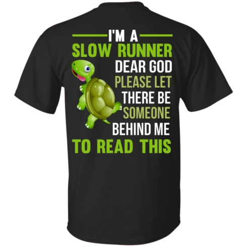 image 1042 490x490px I'm a slow runner let there be someone behind me to read this t shirts