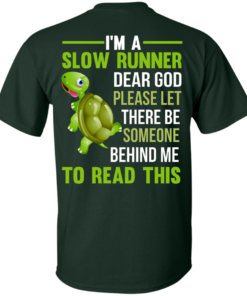 image 1043 247x296px I'm a slow runner let there be someone behind me to read this t shirts