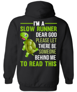 image 1046 247x296px I'm a slow runner let there be someone behind me to read this t shirts