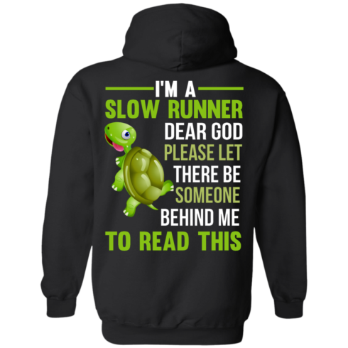 image 1046 490x490px I'm a slow runner let there be someone behind me to read this t shirts