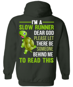 image 1047 247x296px I'm a slow runner let there be someone behind me to read this t shirts
