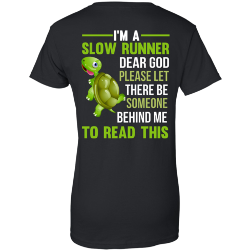 image 1048 490x490px I'm a slow runner let there be someone behind me to read this t shirts