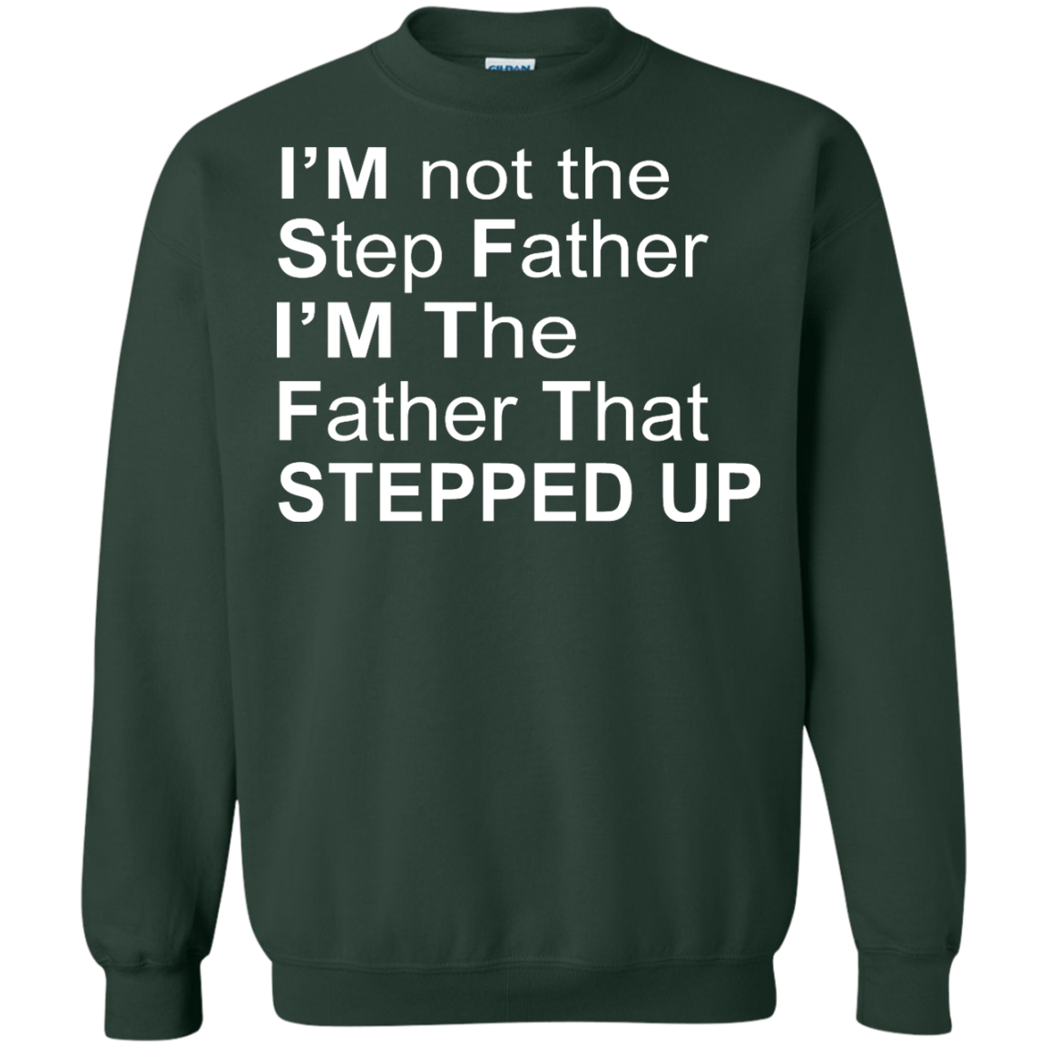 image 1074px I'm Not The Step Father I'm The Father That Stepped Up T Shirts, Hoodies, Sweater