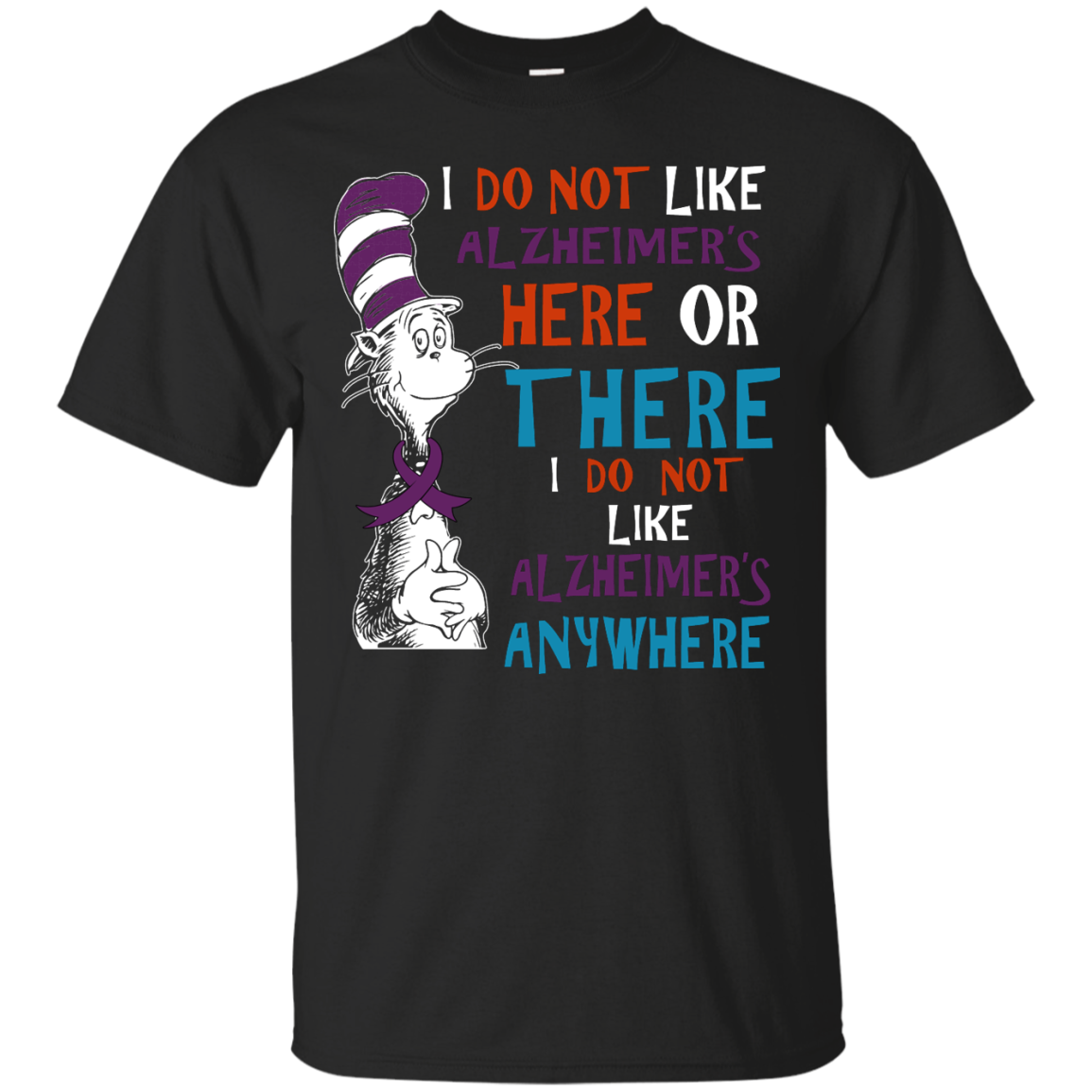image 1117px I Do Not Like Alzheimer's Here Or There Or Anywhere T Shirts, Hoodies, Tank