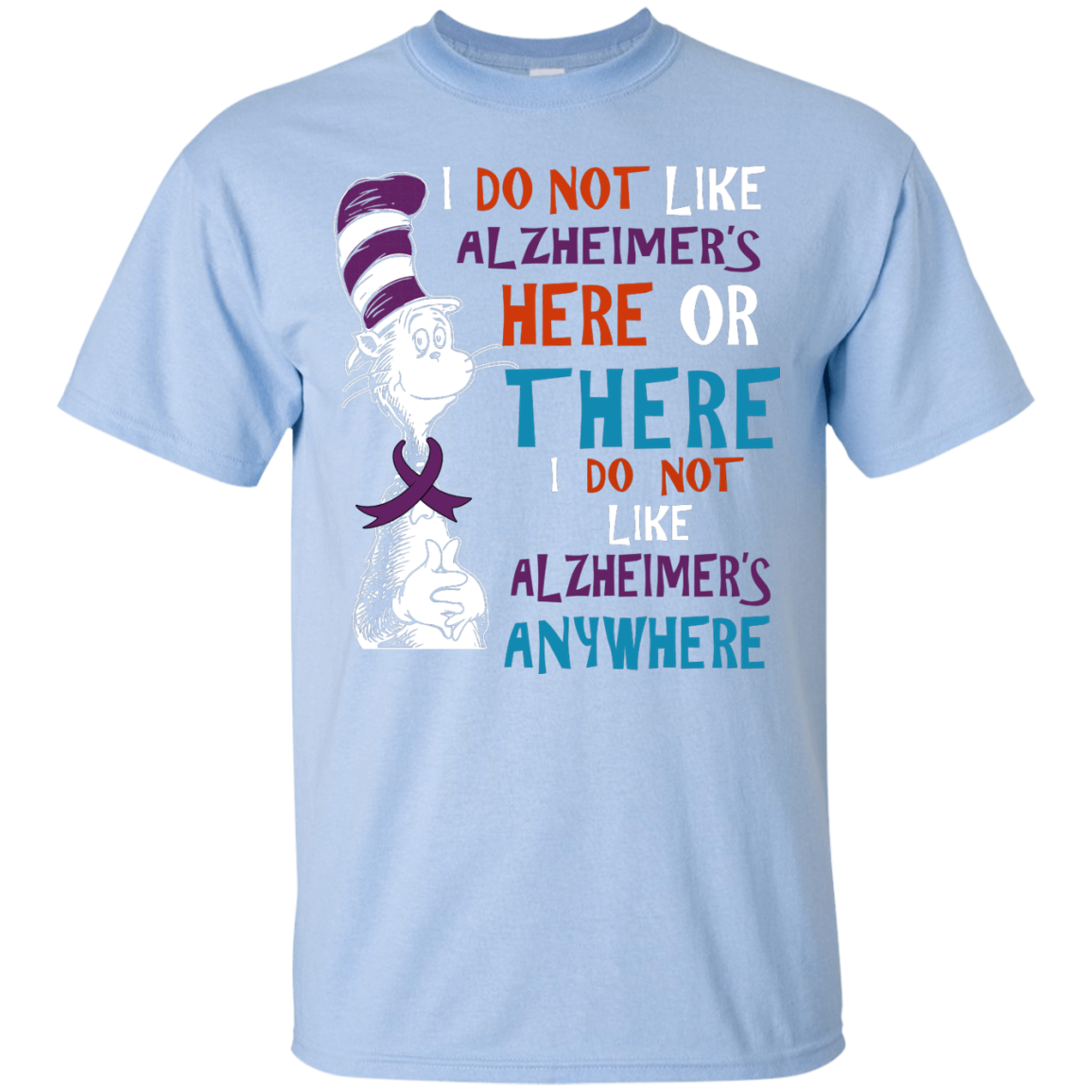 image 1118px I Do Not Like Alzheimer's Here Or There Or Anywhere T Shirts, Hoodies, Tank