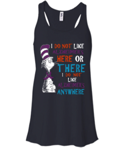 image 1120 247x296px I Do Not Like Alzheimer's Here Or There Or Anywhere T Shirts, Hoodies, Tank