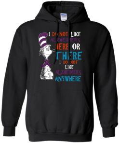 image 1121 247x296px I Do Not Like Alzheimer's Here Or There Or Anywhere T Shirts, Hoodies, Tank