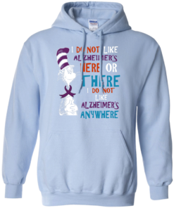 image 1122 247x296px I Do Not Like Alzheimer's Here Or There Or Anywhere T Shirts, Hoodies, Tank