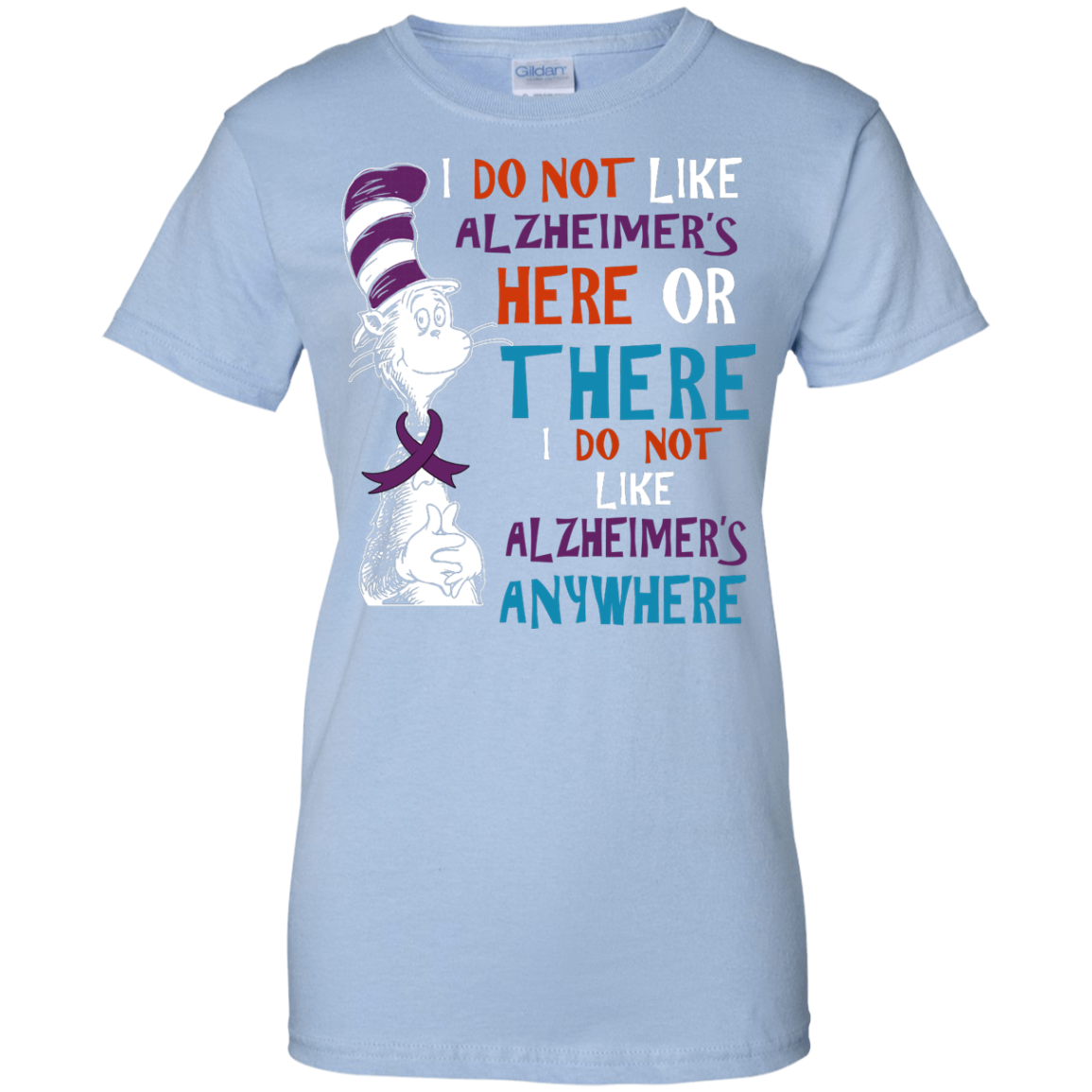 image 1124px I Do Not Like Alzheimer's Here Or There Or Anywhere T Shirts, Hoodies, Tank