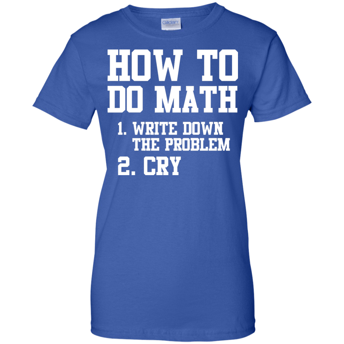 image 1159px How To Do Math: Write Down the Problem And Cry T Shirts, Hoodies